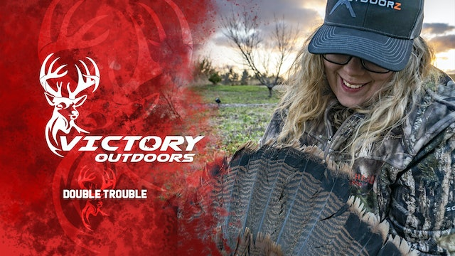Double Trouble • Victory Outdoors