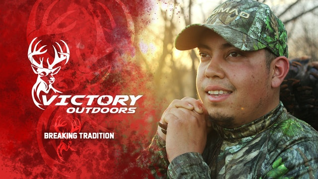 Breaking Tradition • Victory Outdoors