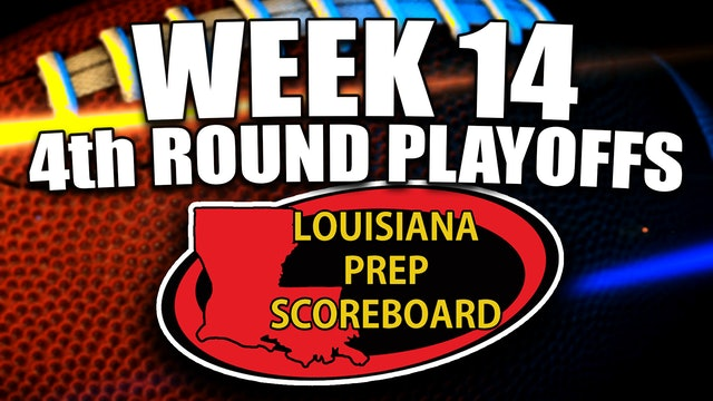 WEEK 14 - PLAYOFFS - Louisiana Prep Scoreboard