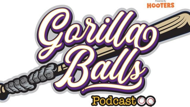 Gorilla Balls Podcast - June 6, 2019