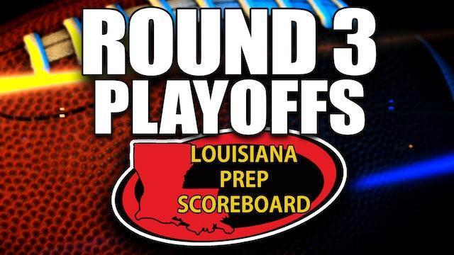 Louisiana Prep Scoreboard - PLAYOFFS ROUND 3