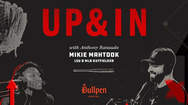 The Up & In Show: Mikie Mahtook Part 2