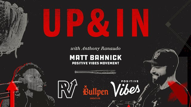 The Up & In Show: Matt Bahnick of Pos...