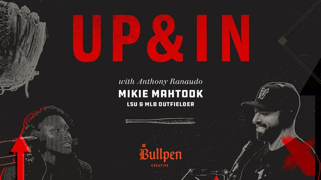 The Up & In Show: Mikie Mahtook Part 1