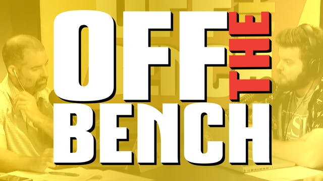 Off The Bench - August 14, 2018