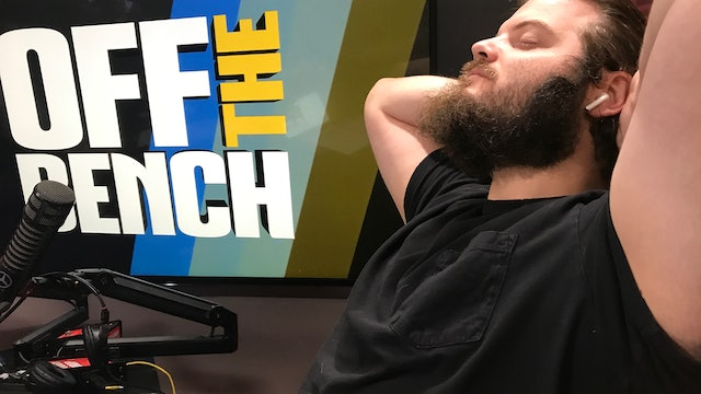 Off The Bench - August 8, 2019