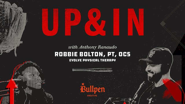 The Up & In Show: Robbie Bolton, PT, OCS