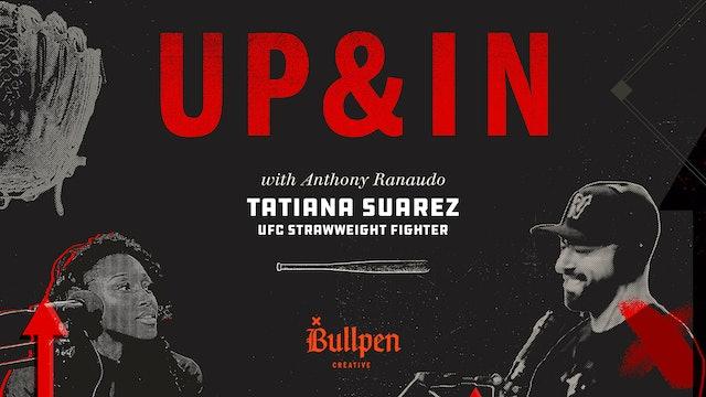 The Up & In Show: Tatiana Suarez