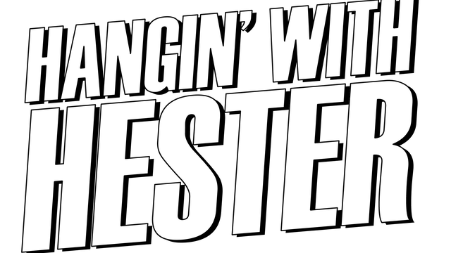 HANGIN' WITH HESTER - December 13 2018