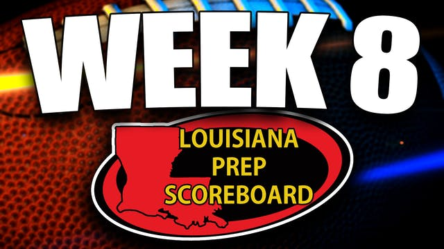 Louisiana Prep Scoreboard - Week 8