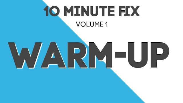 10 Minute Fix: Warm-up (Vol 1)