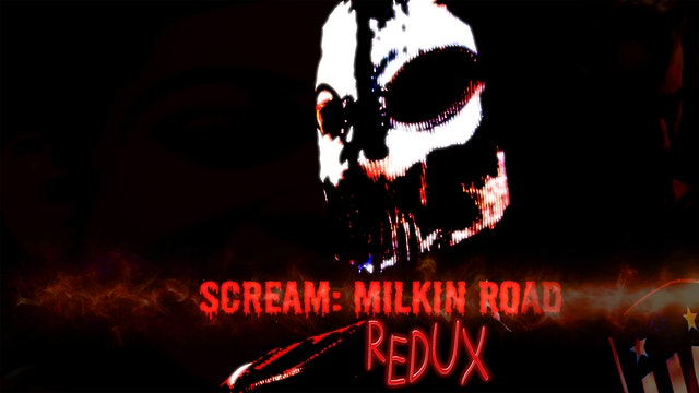 Scream Milkin Road: REDUX