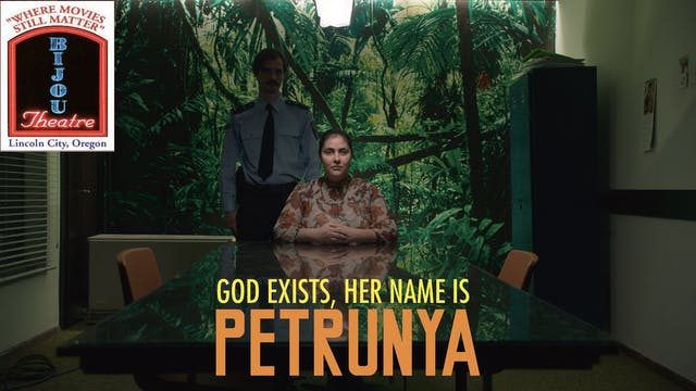 GOD EXISTS, HER NAME IS PETRUNYA @Bijou