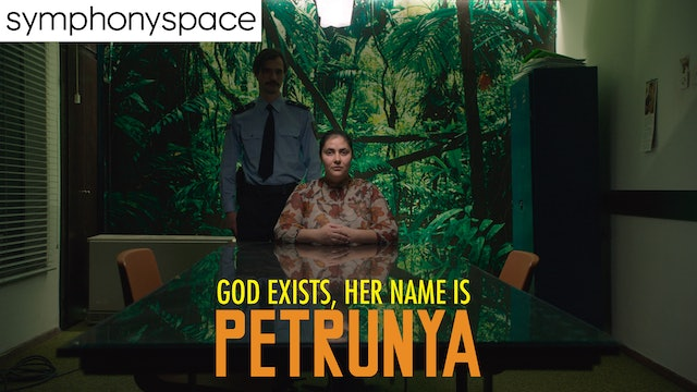 GOD EXISTS, HER NAME IS PETRUNYA @Symphony Space