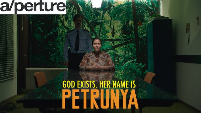GOD EXISTS, HER NAME IS PETRUNYA @A/perture Cinema