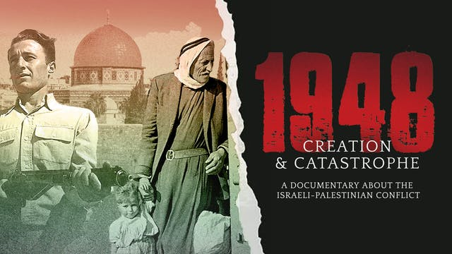 1948: Creation & Catastrophe Documentary