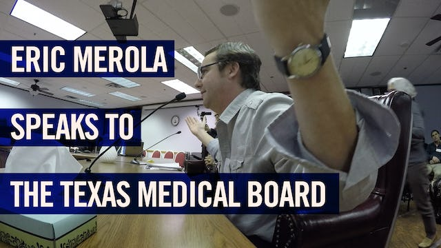 (2017) Eric Merola speaks to the Texas Medical Board
