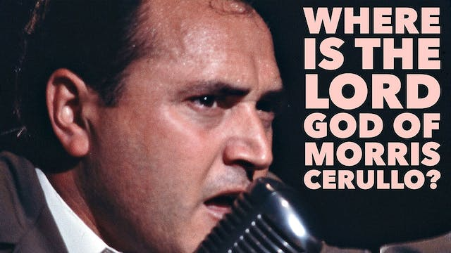 Where Is the Lord God of Morris Cerullo?