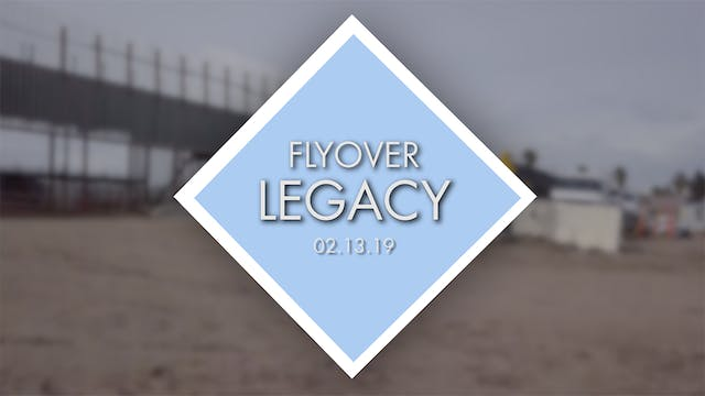 Flyover Legacy - Feb 13th 2019