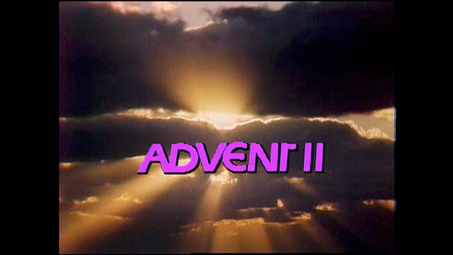 Advent II - The Beginning of the End
