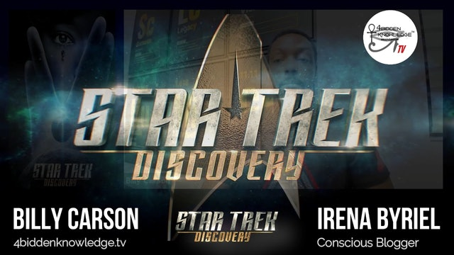 Exploration Of Star Trek Discovery with Billy Carson and Irena Byriel - Ep 4