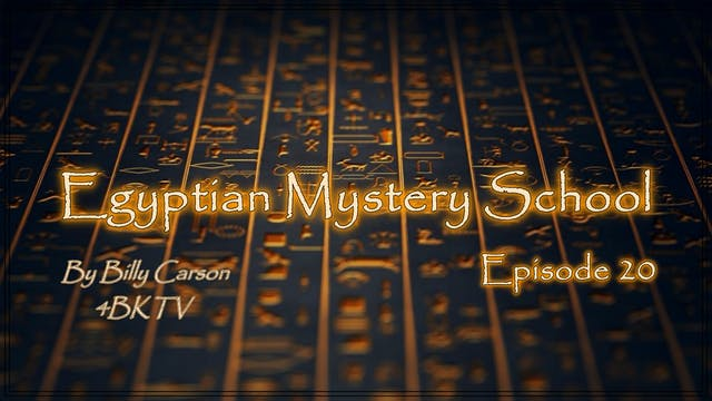 Egyptian Mystery School Ep 20