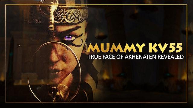 Could Mummy KV55 Really be the 'Heretic Pharaoh' Akhenaten?
