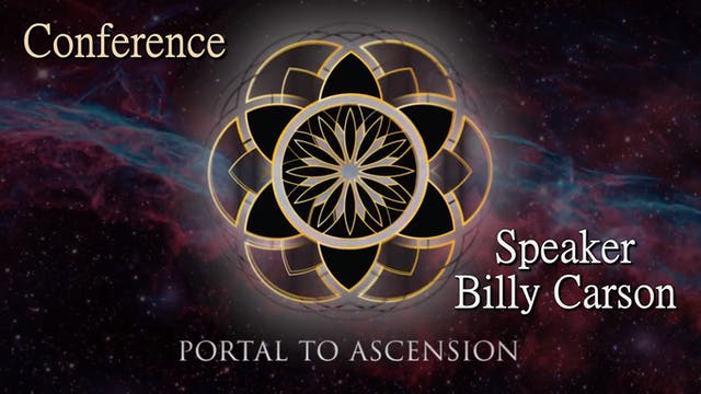 Billy Carson Portal to Ascension Conf...