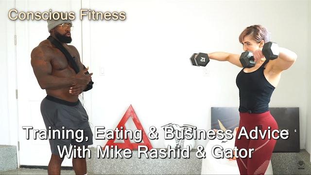 Training, Eating & Business Advice With Mike Rashid & Gator