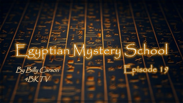 Egyptian Mystery School Ep 19