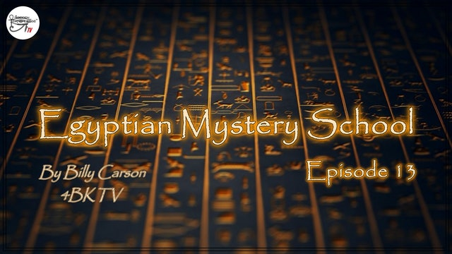 Egyptian Mystery School Ep 13