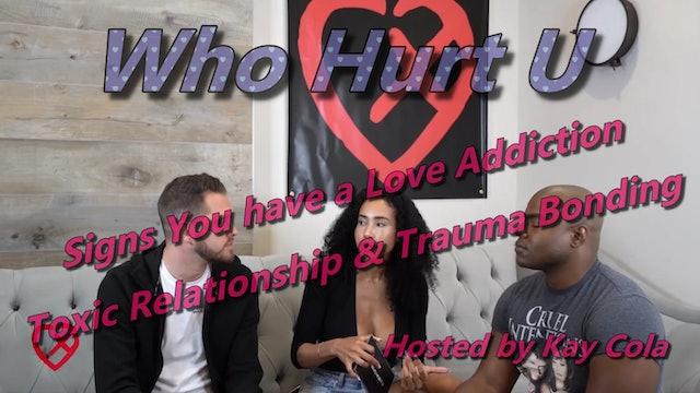 Signs You have a Love Addiction Toxic Relationship & Trauma Bonding - WHO HURT U