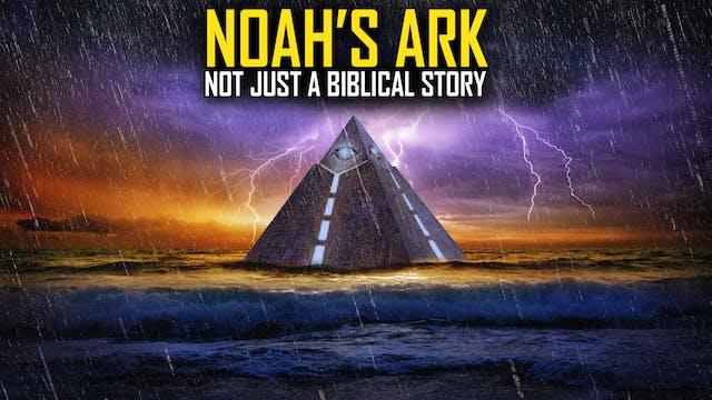 Noah's Ark -  Not Just a Biblical Story