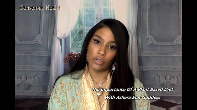 The Importance Of A Plant Based Diet with Ashera Star Goddess