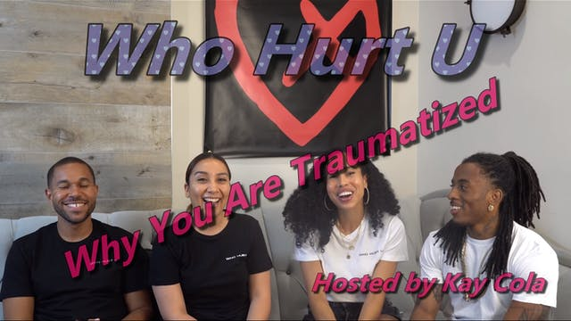 Why You Are Traumatized - WHO HURT U