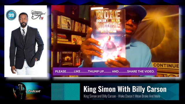 King Simon With Billy Carson - Woke Doesn't Mean Broke - And More