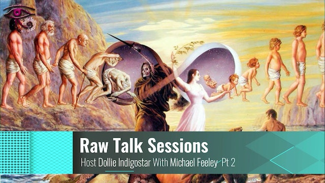 Raw Talk Sessions -  Dollie IndigoStar With Guest Michael Feeley Pt 2