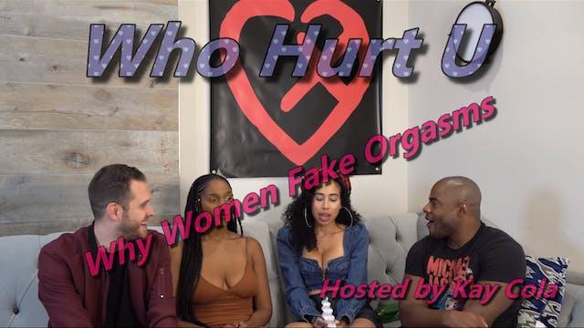 Why Women Fake Orgasms - WHO HURT U
