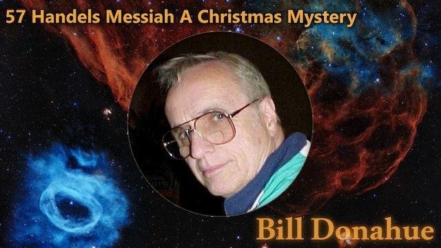 Bill Donahue - 57 Handels Messiah A Christmas Mystery
