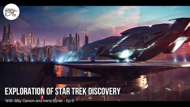 Exploration Of Star Trek Discovery with Billy Carson and Irena Byriel - Ep 6