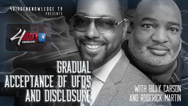 4biddenknowledge Podcast - Gradual Acceptance Of UFO's And Disclosure