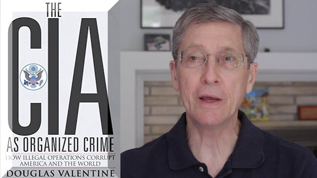 Doug Valentine - The CIA, a Criminal ...
