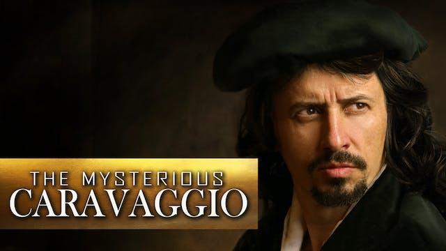 The Mysteries Surrounding Caravaggio ...