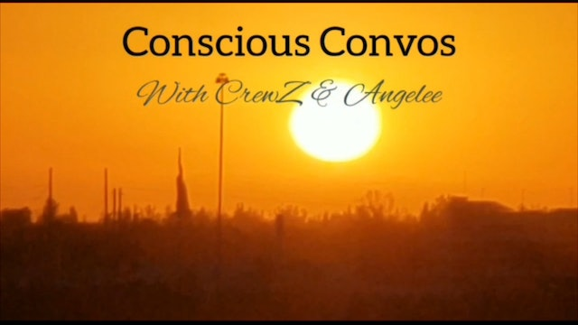 Conscious Convos With CrewZ & Angelee