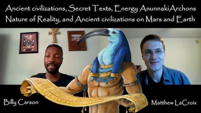Billy Carson & Matthew Lacroix - Ancient civilizations, Secret Texts, Energy.