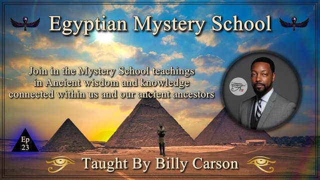 Egyptian Mystery School Ep 23
