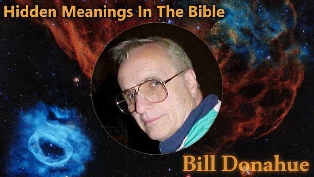 Bill Donahue - Hidden Meanings In The Bible -1a