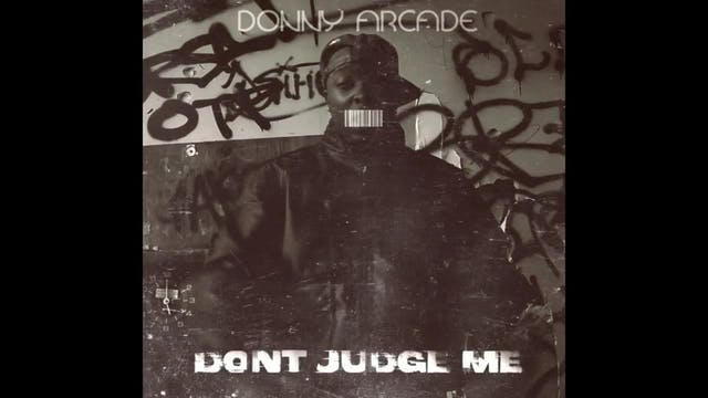 Donny Arcade - Dont Judge Me