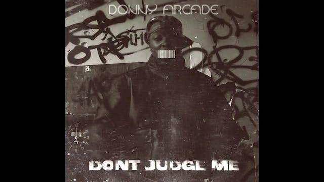 Donny Arcade - Dont Judge Me