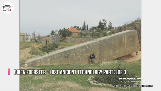 Brien Foerster - Lost Ancient Technology Part 3 of 3